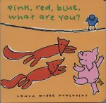Pink, Red, Blue, What are You? (board book)