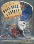 What Shall I Dream? illustrated by Judith Schnackner