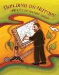 Building on Nature: The Life of Antoni Gaudi by Rachel Rodriguez