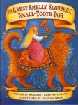 The Great Smelly Slobbery Small-Tooth Dog by M. R. MacDonald