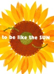 To Be Like The Sun by Susan Marie Swanson