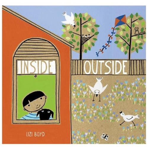 Inside Outside (wordless, illustrated by Lizi Boyd)