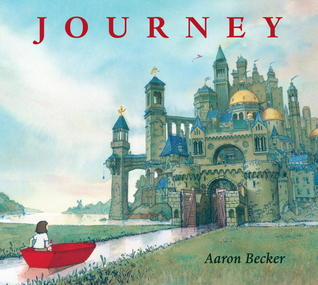 Journey (wordless, illustrated by Aaron Becker)