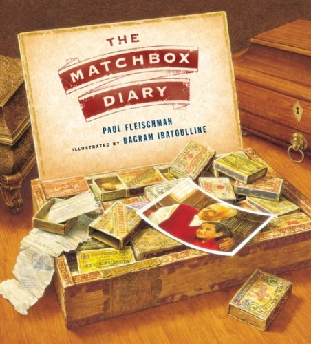 Matchbox Diary (written by Paul Fleischman, illustrated by Bagram Ibatoulline)