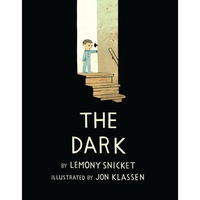 The Dark (written by Lemony Snicket, illustrated by Jon Klassen)