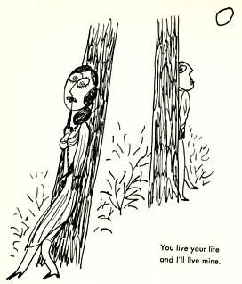 W Steig - You live your life and I'll live mine.